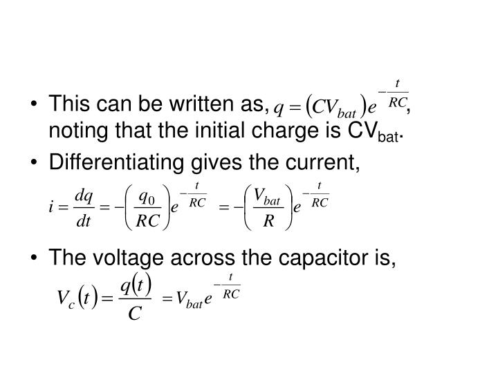 This can be written as,                      , noting that the initial charge is CV