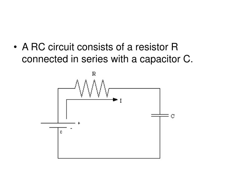 A RC circuit consists of a resistor R connected in series with a capacitor C.