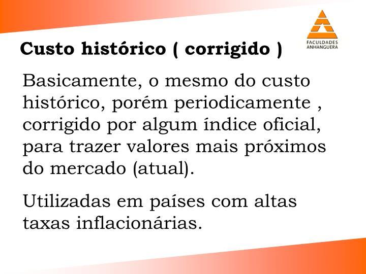Custo histrico ( corrigido )