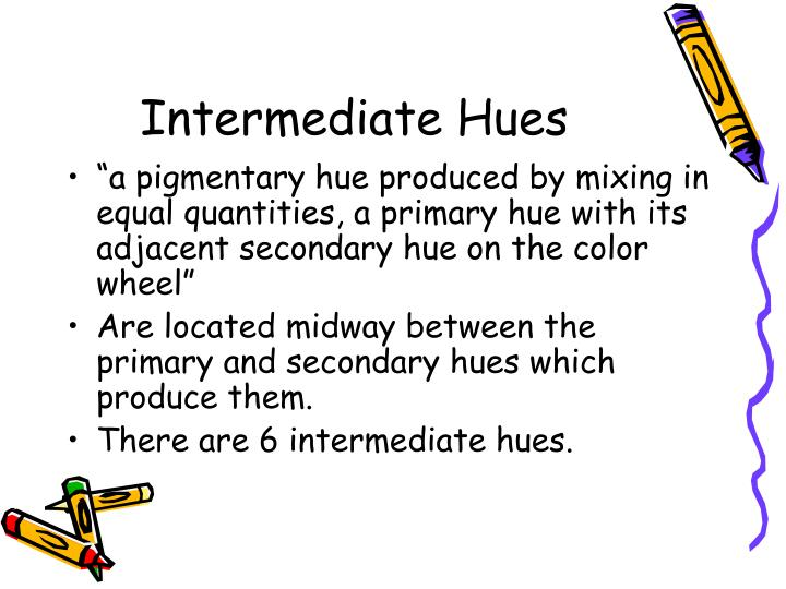 Intermediate Hues