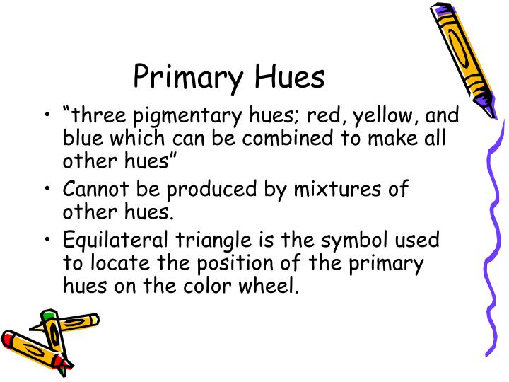 Primary Hues