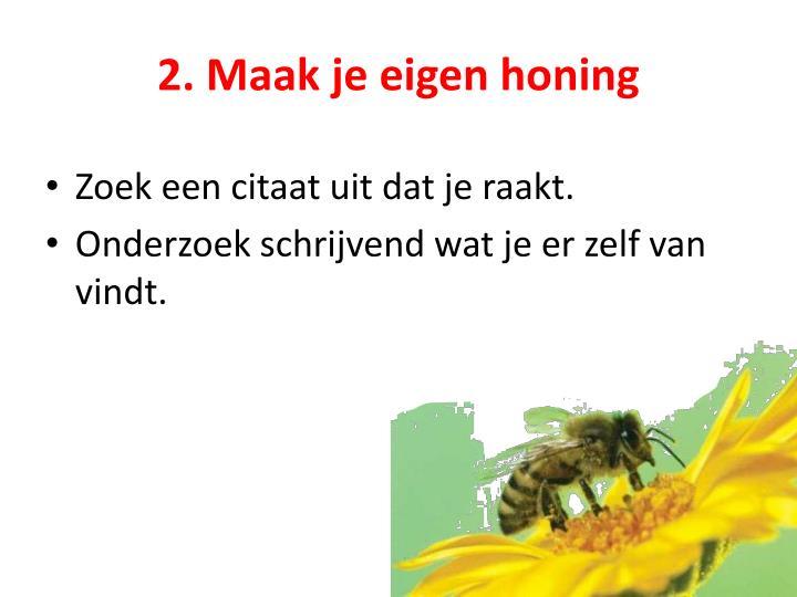 2. Maak je eigen honing