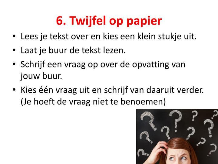 6. Twijfel op papier
