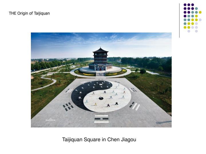 THE Origin of Taijiquan