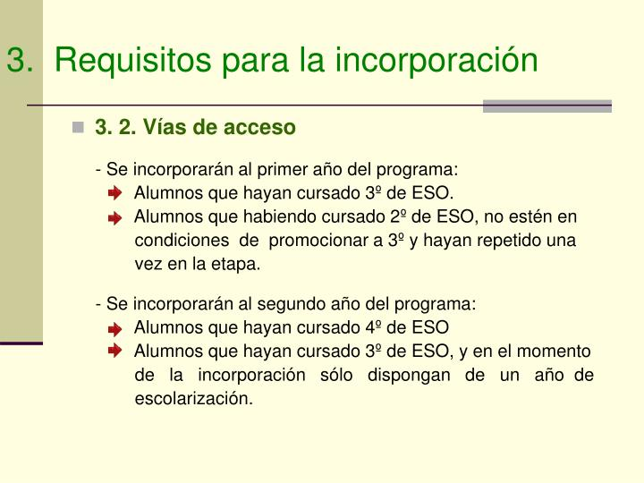3.  Requisitos para la incorporación