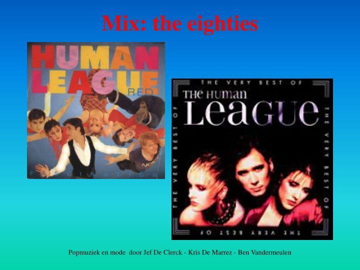 Mix: the eighties