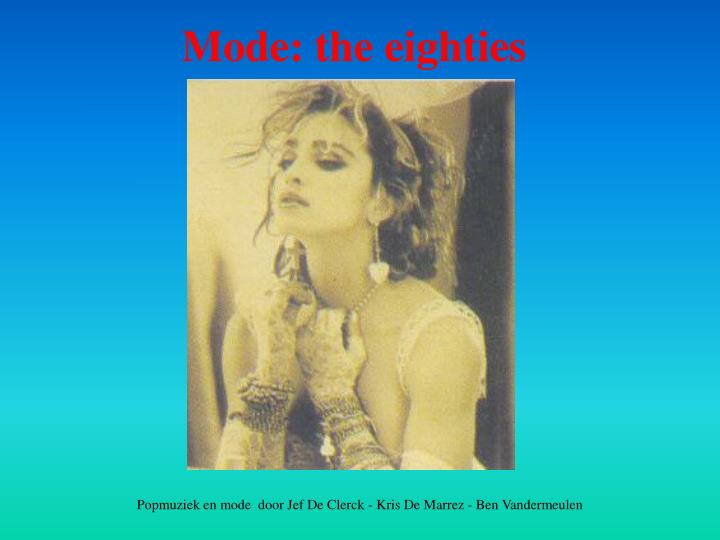 Mode: the eighties