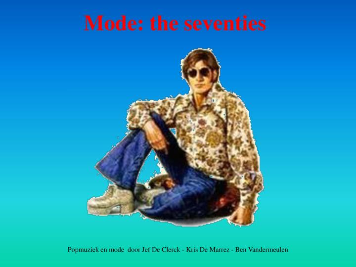 Mode: the seventies