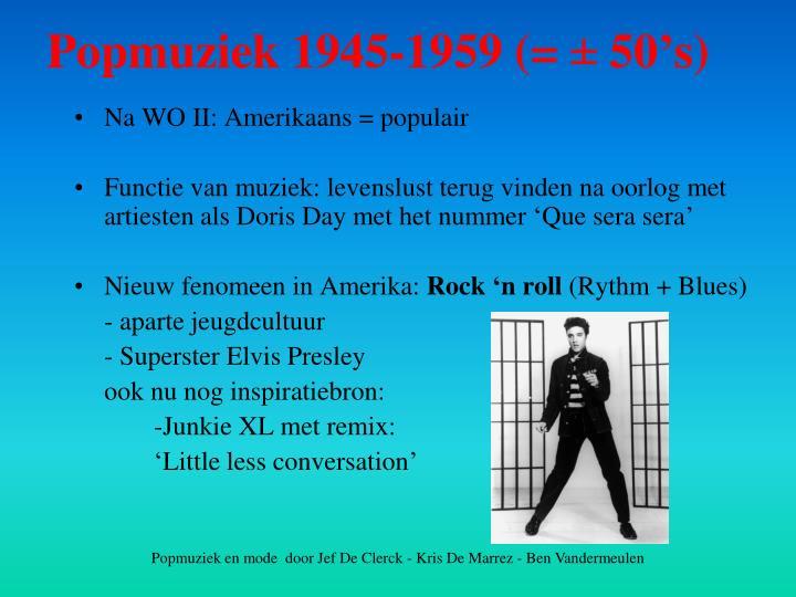 Na WO II: Amerikaans = populair