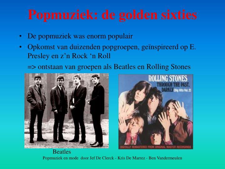 De popmuziek was enorm populair