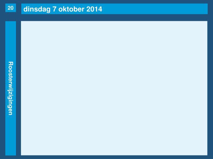 dinsdag 7 oktober 2014