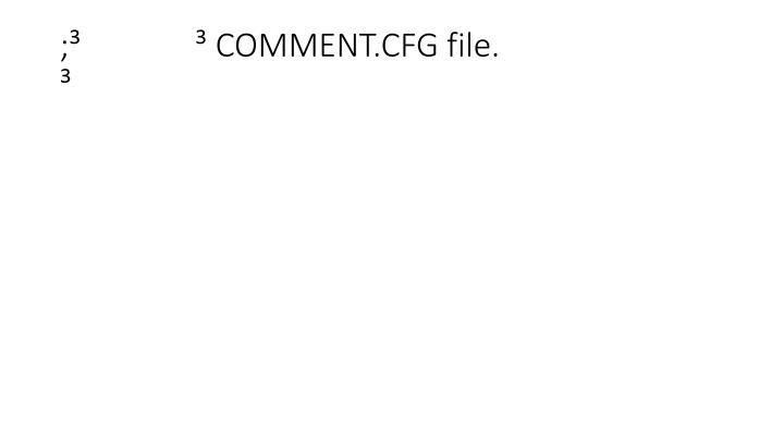 ;               COMMENT.CFG file.