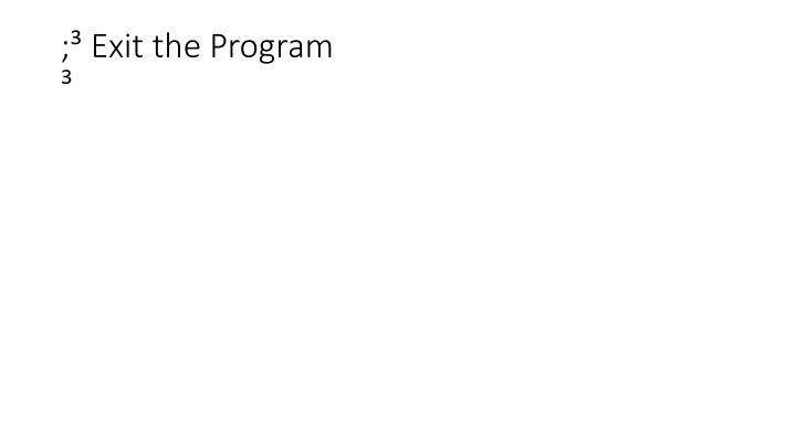 ;³ Exit the Program                                                         ³