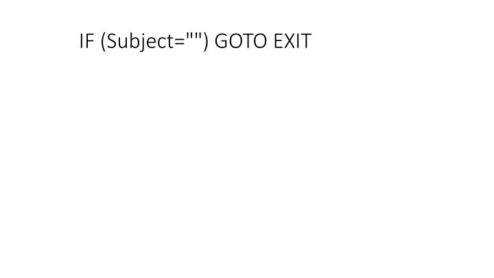 "IF (Subject="""") GOTO EXIT"