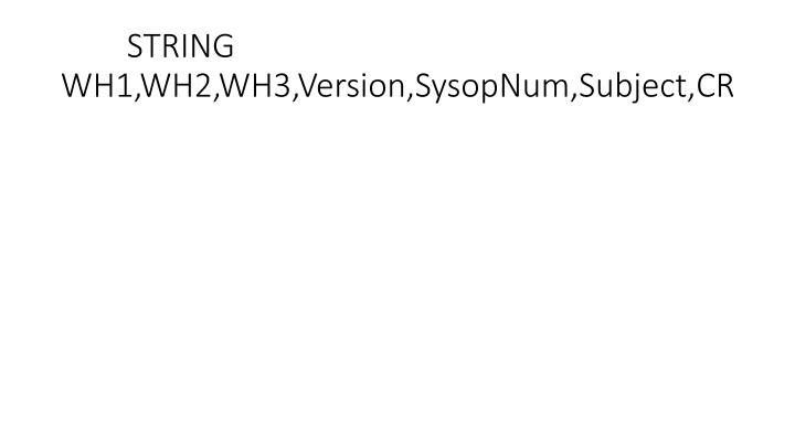STRING WH1,WH2,WH3,Version,SysopNum,Subject,CR