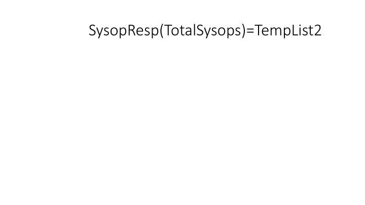 SysopResp(TotalSysops)=TempList2
