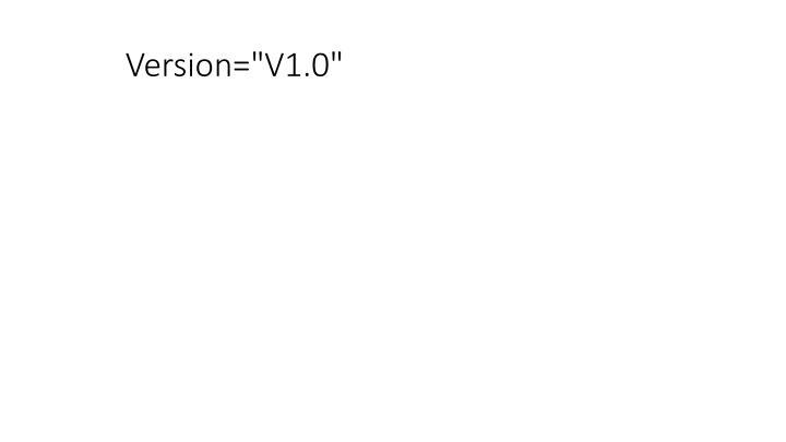 """Version=""""V1.0"""""""