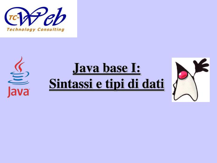 Java base i sintassi e tipi di dati