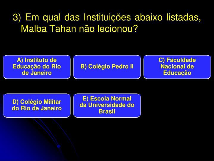 A) Instituto de Educação do Rio de Janeiro