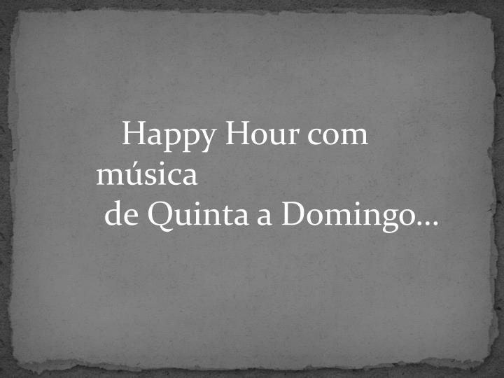 Happy Hour com  música