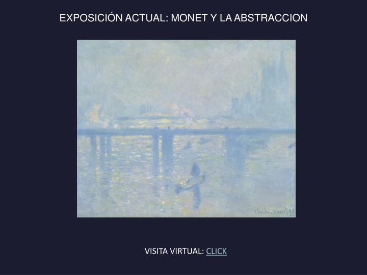 EXPOSICIÓN ACTUAL: MONET Y LA ABSTRACCION