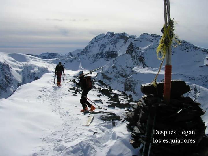 Después llegan los esquiadores