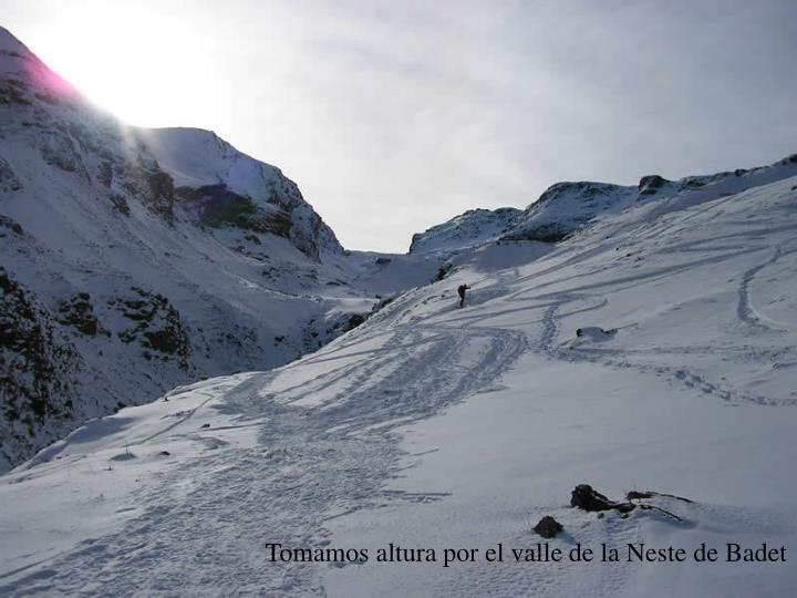 Tomamos altura por el valle de la Neste de Badet