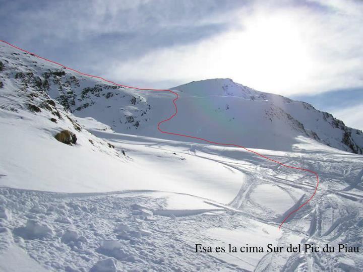Esa es la cima Sur del Pic du Piau