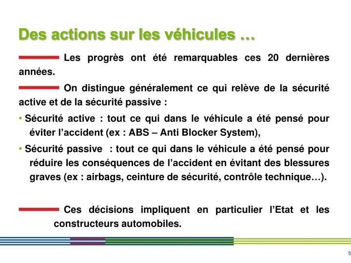 Des actions sur les véhicules …