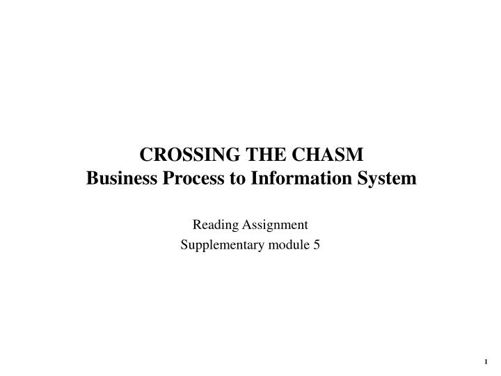 Crossing the chasm business process to information system
