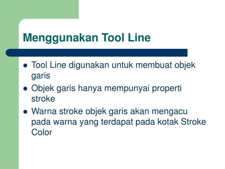 Menggunakan Tool Line