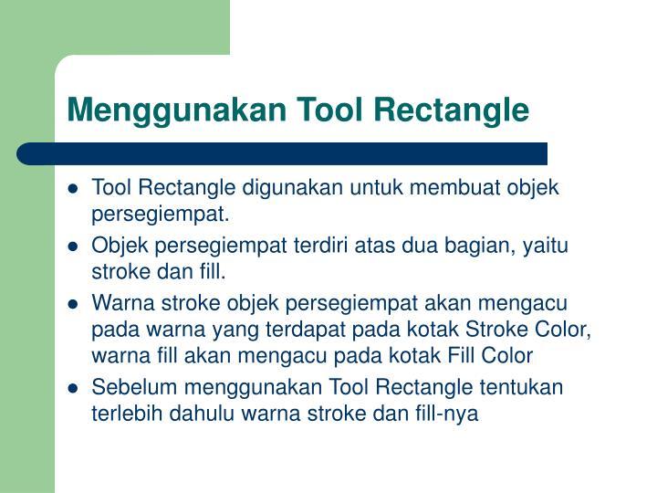 Menggunakan Tool Rectangle