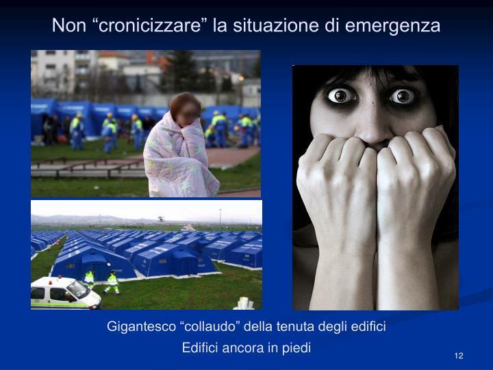 """Non """"cronicizzare"""" la situazione di emergenza"""