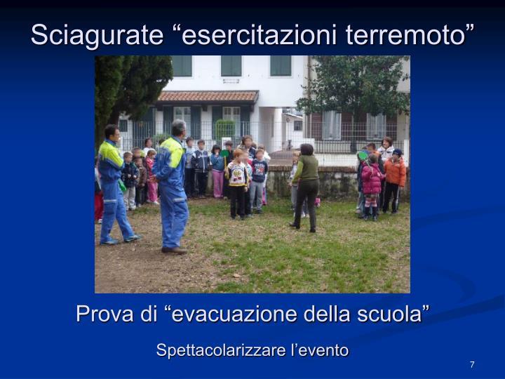 "Sciagurate ""esercitazioni terremoto"""
