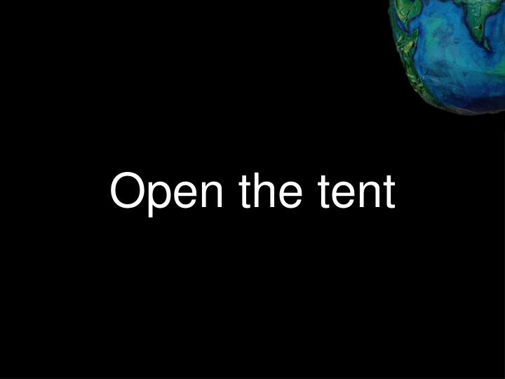 Open the tent