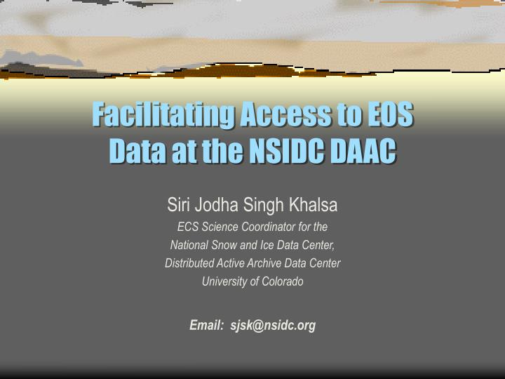 Facilitating access to eos data at the nsidc daac