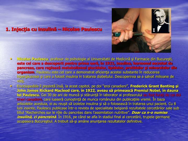 1. Injecţia cu insulină – Nicolae Paulescu