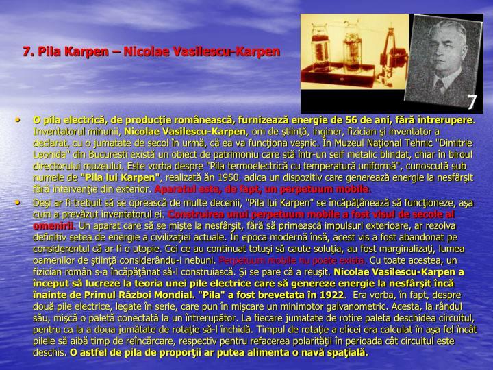 7. Pila Karpen – Nicolae Vasilescu-Karpen