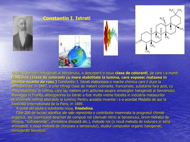 Studiind derivatii halogenati ai benzenului, a descoperit o noua