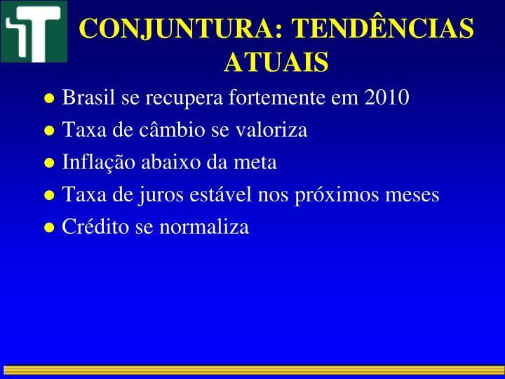 CONJUNTURA: TENDÊNCIAS ATUAIS