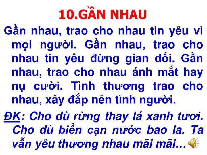 10.GẦN NHAU