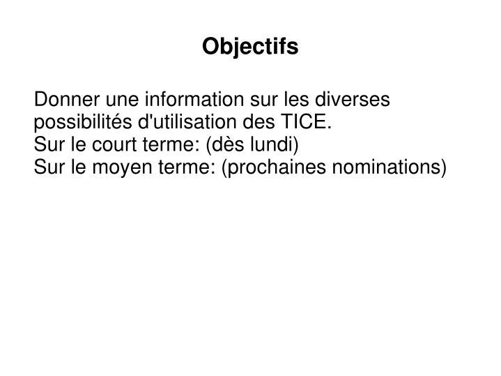 Donner une information sur les diverses possibilités d'utilisation des TICE.