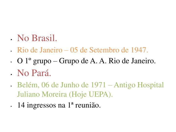 No Brasil.