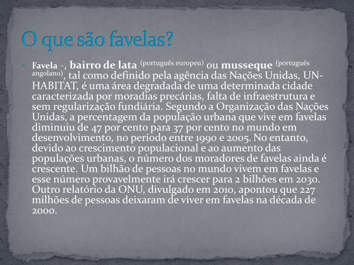 O que são favelas?