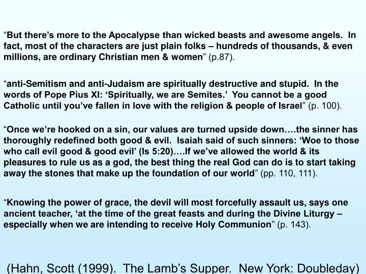 (Hahn, Scott (1999).  The Lamb's Supper.  New York: Doubleday)