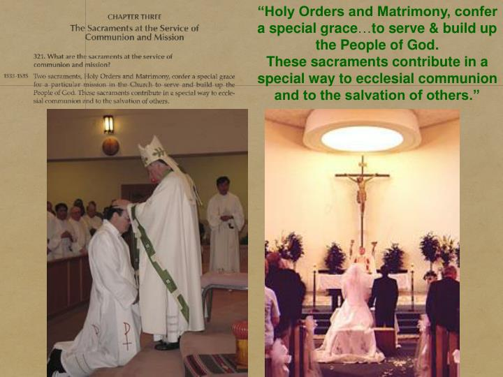 """Holy Orders and Matrimony, confer a special grace"