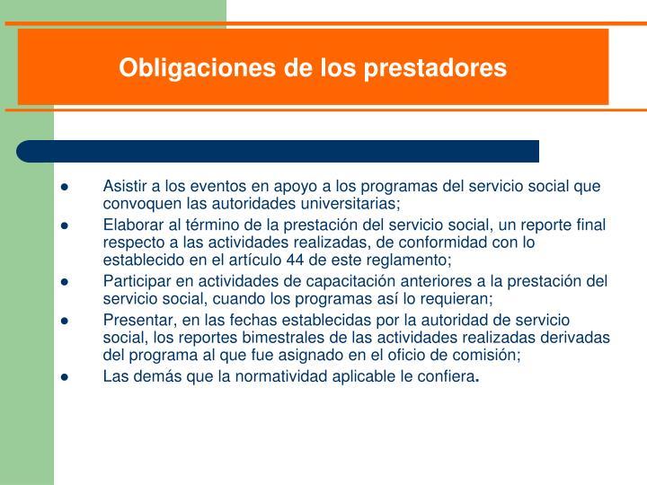 Asistir a los eventos en apoyo a los programas del servicio social que convoquen las autoridades universitarias;