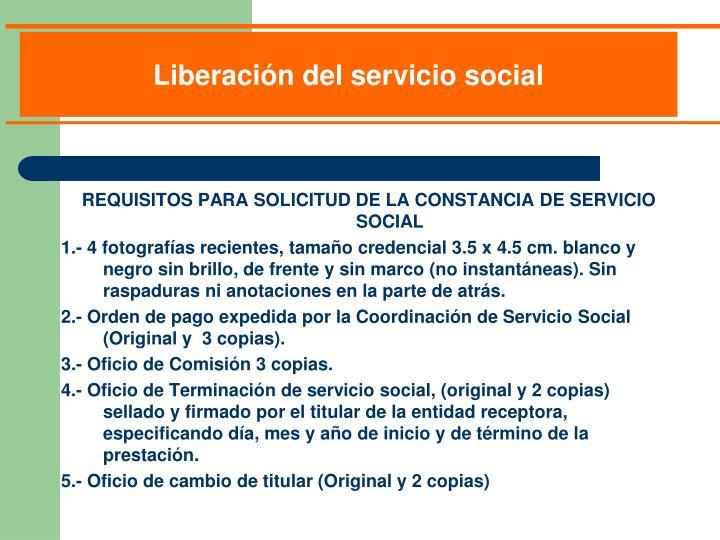 REQUISITOS PARA SOLICITUD DE LA CONSTANCIA DE SERVICIO SOCIAL