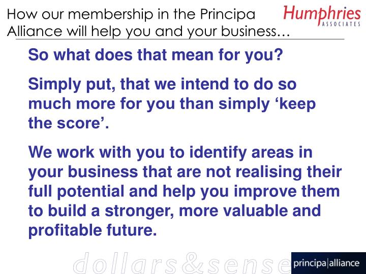How our membership in the Principa Alliance will help you and your business…