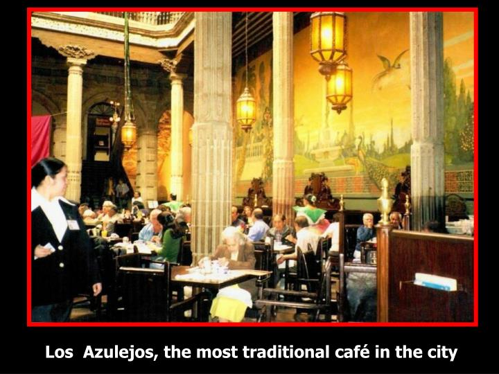 Los  Azulejos, the most traditional café in the city